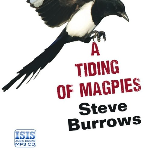 A Tiding Of Magpies By Steve Burrows IsisAudio