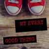 MY EVERY GOOD THING- (pop-male vox)Debbie Ward Music&Songs