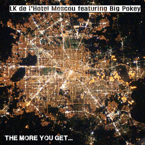 The More You Get feat. Big Pokey