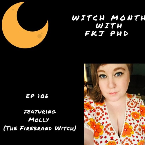 EP 106: Narratives, Call Out Culture, and Identity Politics with the Firebrand Witch