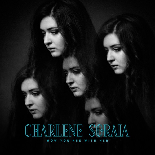 Charlene Soraia - Now You Are With Her