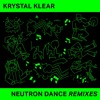 Krystal Klear - Neutron Dance Mano Le Tough Remix RB072RMX