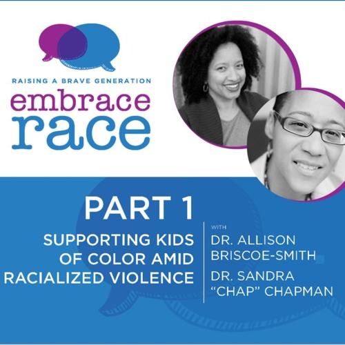 Supporting Kids Of Color In the Wake Of Racialized Violence
