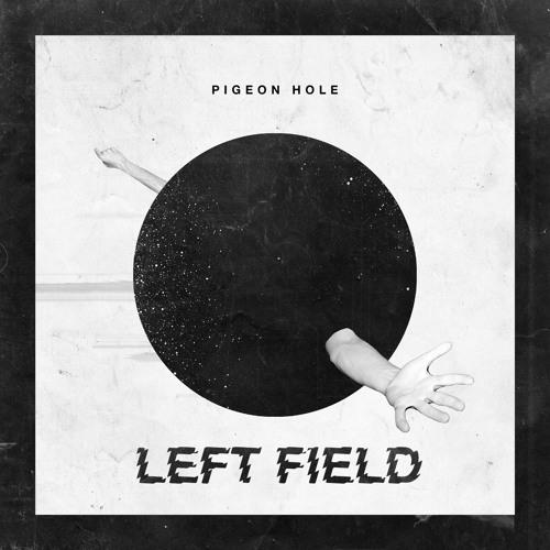 Pigeon Hole - Left Field