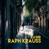 Raph Krauss - Zu dir