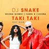 DJ Snake x Selena Gomez x Ozuna x Cardi B - Taki Taki (Chingui Rmx)