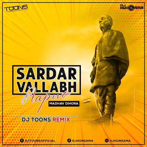 Sardar Vallabh Aapano - Madhav Dihora (DJ Toons Remix 2018)