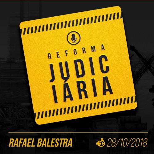 Reforma Judiciária - Rafael Balestra - 28/10/18
