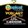 Podcast 002 Dj Cabide na Rádio Tropical FM - 103.7 FM Vitoria ES