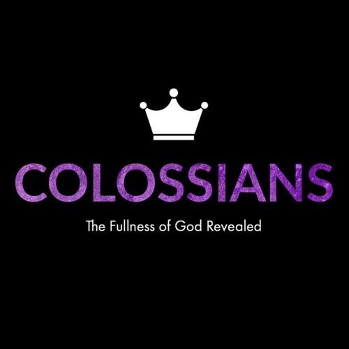 Colossians: The Fullness of God Revealed