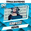 Rompasso - Ignis (TPaul Sax Remix)