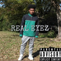 Real Eyez (Prod. Dante Tyriq)
