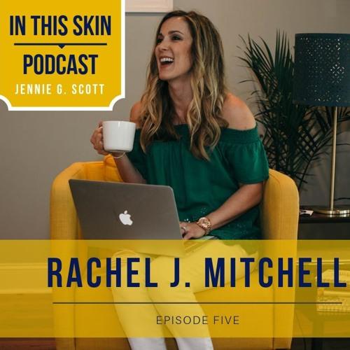 Episode 5 - Rachel Mitchell