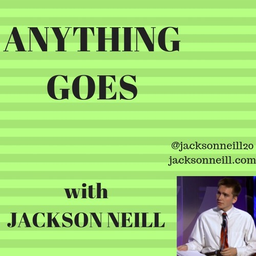 Jack Bruno Interview: Anything Goes w/ Jackson Neill Podcast EP. 63 (10-31-18)