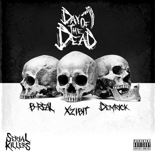 Xzibit, B-Real and Demrick - Day Of The Dead