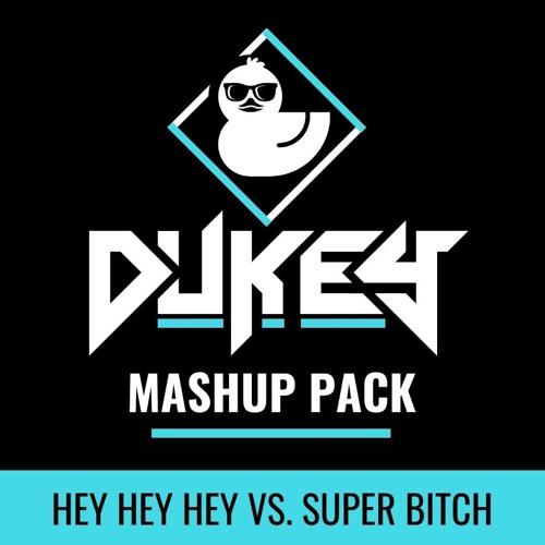 Hey Hey Hey Vs. Super Bitch (Dukey Mashup)