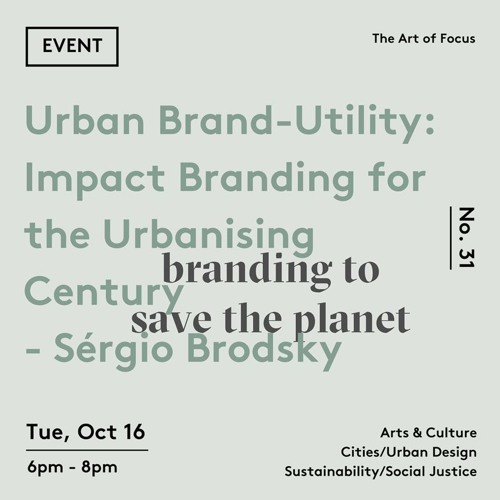 Ep 31: Urban Brand-Utility: Impact Branding for the Urbanising Century - Sérgio Brodsky