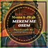 Trabol Sum, Mossa & Jaywah - Mekem Me Osem