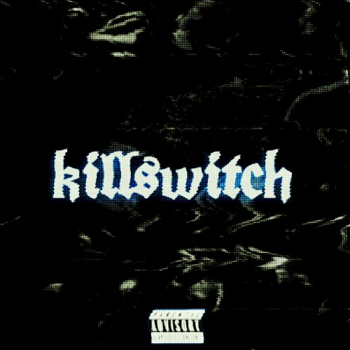 KILLSWITCH (prod. GODBEV)