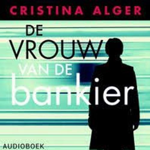 De vrouw van de bankier - Cristina Alger, voorgelezen door Ricky Koole