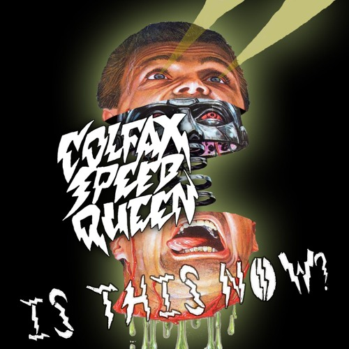 Colfax Speed Queen - Is This Now?