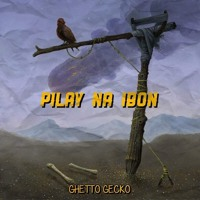 Ghetto Gecko - Pilay na ibon Artwork