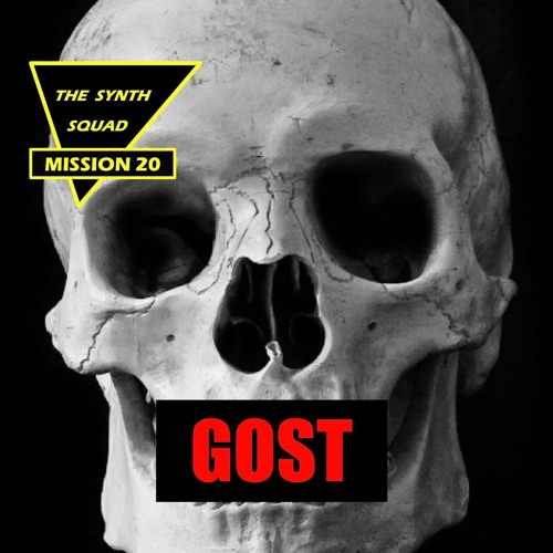 The Synth Squad Mission 20 : GOST