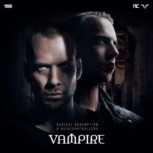 Radical Redemption & Noisecontrollers - Vampire (HQ Official)