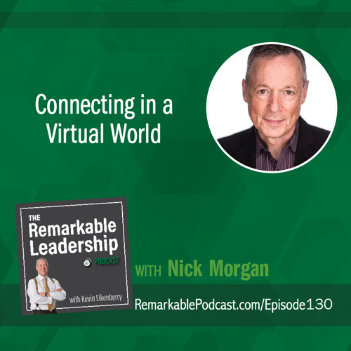Connecting in a Virtual World with Nick Morgan