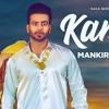 Kamli (Official Song) - Mankirt Aulakh