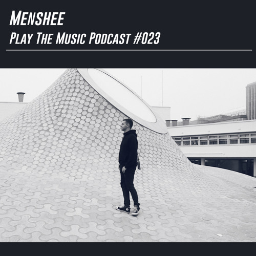Menshee - Play The Music Podcast 023