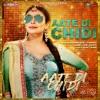 Aate Di Chidi - Neeru Bajwa & Mankirant Pannu - Latest Punjabi Songs 2018