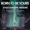 Kygo & Imagine Dragons - Born To Be Yours (Mad Cat & B.J.R. Edited)