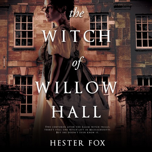 Halloween Special: Hester Fox on THE WITCH OF WILLOW HALL
