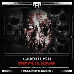 Ghoulish - Repulsive [Free DL // Out Now]