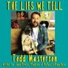 Todd Masterson tells a lie.