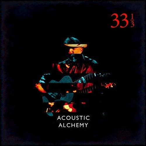 Acoustic Alchemy : 33 1/3