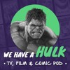 We Have A Hulk #96: Bohemian Rhapsody And Jay Ali