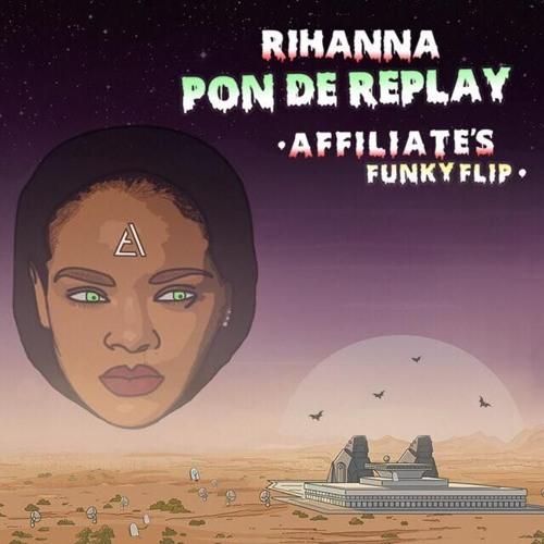 Rihanna - Pon De Replay (Affiliate's Funky Flip)