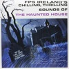 FPS Ireland's Chilling, Thrilling Sounds of the Haunted House