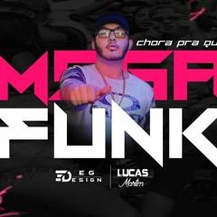 MEGA FUNK - CHORA PRA QUE - NOVEMBRO 2018 (DJ LUCAS MARTIM)