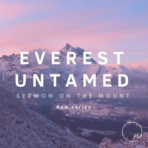 Everest Untamed - The Beatitudes (Sarah)