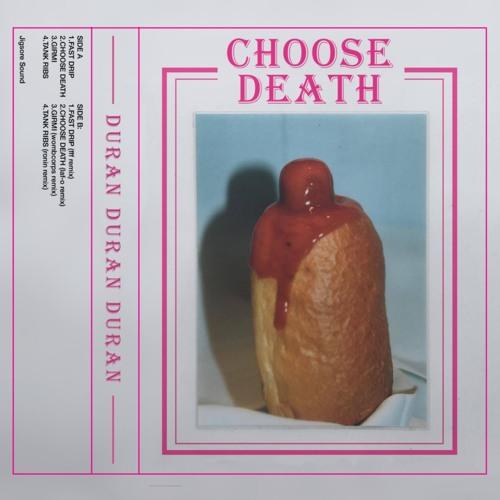Duran Duran Duran - Choose Death 2018 [EP]