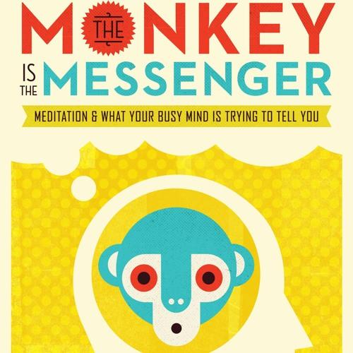 The Monkey is the Messenger Bonus Meditation