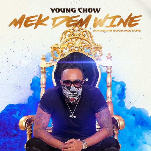 YOUNG CHOW MEK DEM WINE 2018/2019 SOCA MIX by DJ YOUNG CHOW