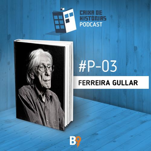Caixa de Histórias Poesia 03 – Ferreira Gullar