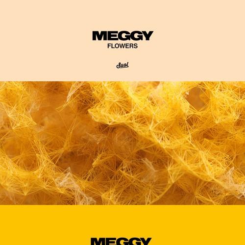 P R E M I E R E // Meggy - FLOWERS (Original Mix) [Suol]