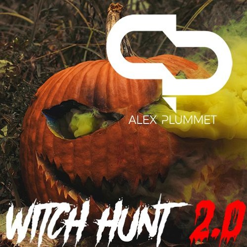 Alex Plummet - Witch Hunt 2.0 (Original Mix)