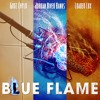 Blue Flame ft Loaded Lux