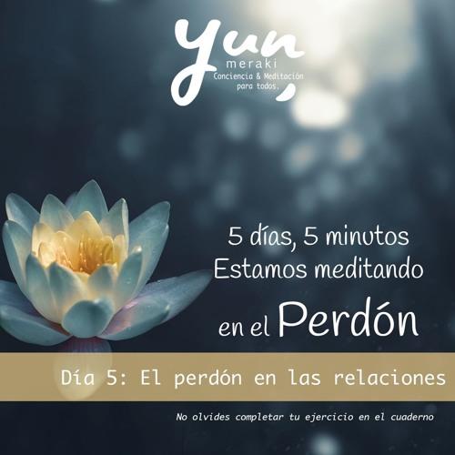 Día 5 El Perdón Hacia Los Otros by Yun Meraki | Free